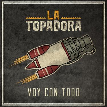 Portada-DIGITAL_La-Topadora_Voy-con-Todo.png